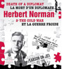 Logo for Death of a Diplomat: Herbert Norman & the Cold War