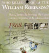 Logo for Who Killed William Robinson? Race, Justice and Settling the Land: A Historical Whodunnit